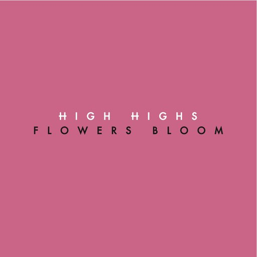 High Highs альбом Flowers Bloom