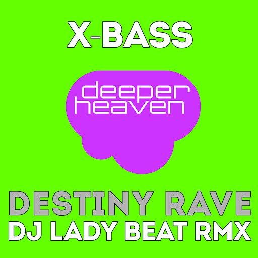 X-Bass альбом Destiny Rave (DJ Lady Beat Remix)