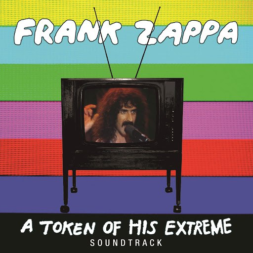Frank Zappa альбом A Token Of His Extreme (Live)