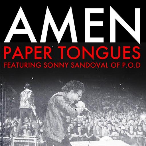 Paper Tongues альбом Amen (feat. Sonny Sandoval of P.O.D)