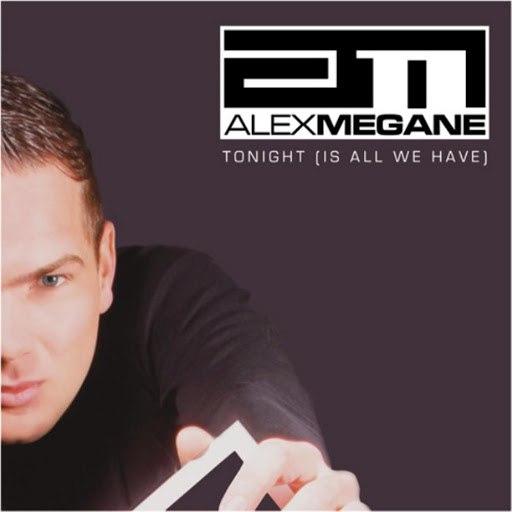 Alex Megane альбом Tonight (Is All We Have)