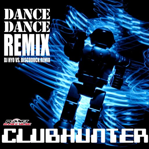 clubhunter альбом Dance Dance (Remix)