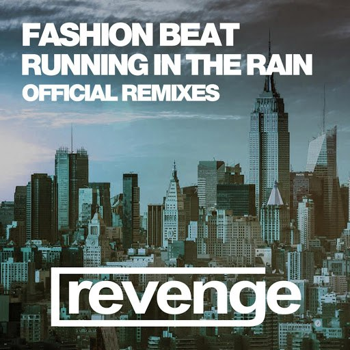FASHION BEAT альбом Running in the Rain (Official Remixes)