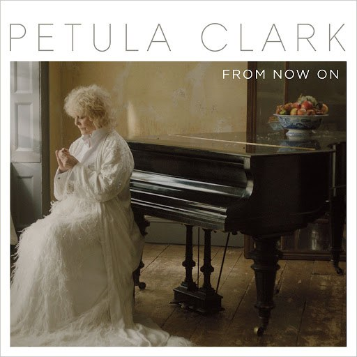Petula Clark альбом From Now On