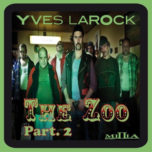 Yves Larock альбом The Zoo Part.2