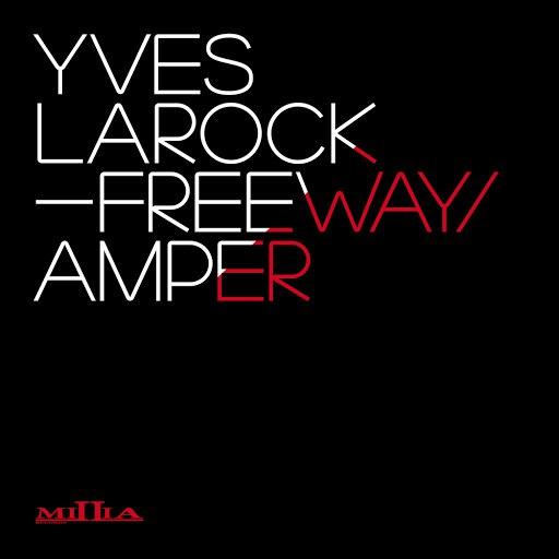 Yves Larock альбом Freeway / Amper