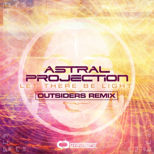 Astral Projection альбом Let There Be Light (Outsiders Remix)