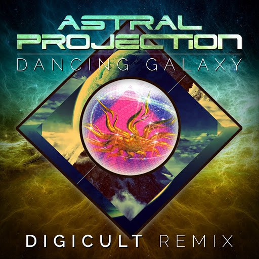 Astral Projection альбом Dancing Galaxy (DigiCult Remix)