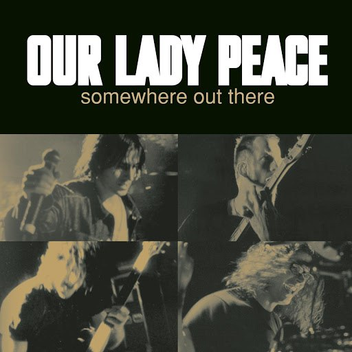 Our Lady Peace альбом Somewhere Out There