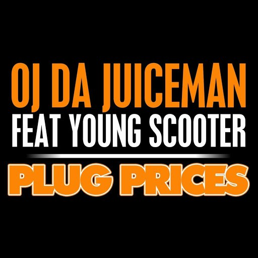 OJ Da Juiceman альбом Plug Prices