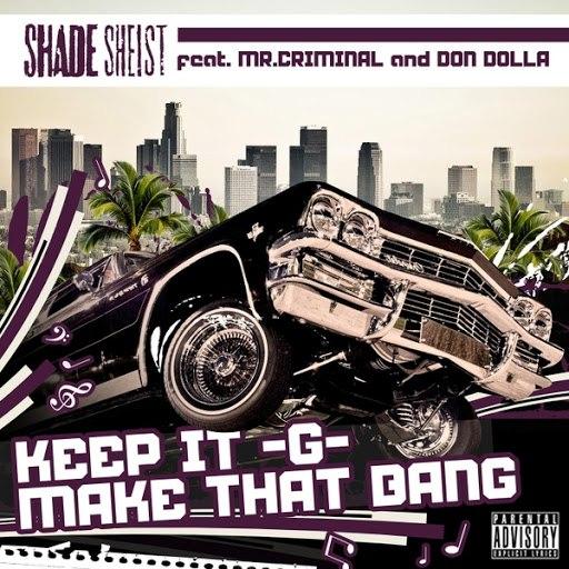 Shade Sheist альбом Keep It G... Make That Bang (feat. Mr. Criminal & Don Dolla)