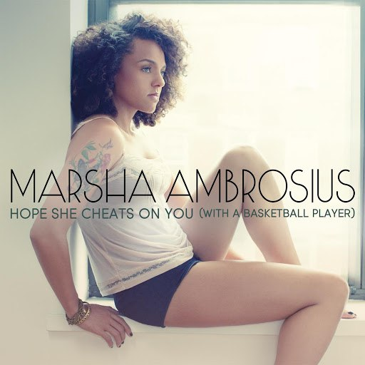 Marsha Ambrosius альбом Hope She Cheats On You (With A Basketball Player)