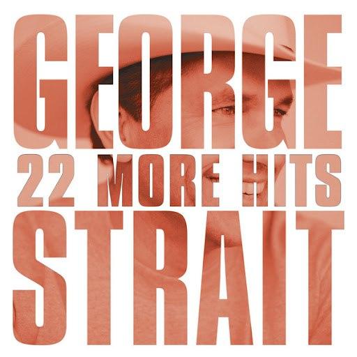 George Strait альбом 22 More Hits