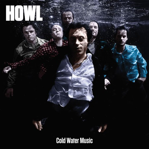 Howl альбом Cold Water Music