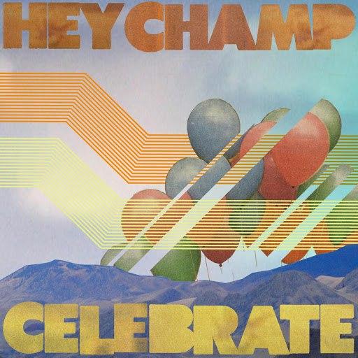Hey Champ альбом Celebrate