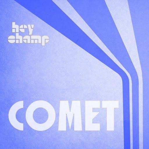 Hey Champ альбом Comet (feat. BeuKes)