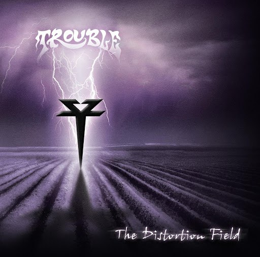Trouble альбом The Distortion Field