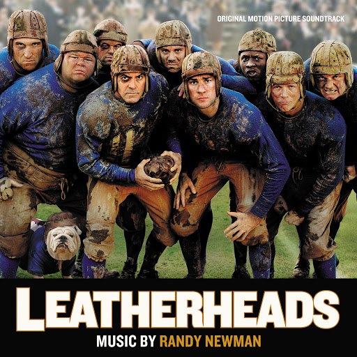 Randy Newman альбом Leatherheads (Original Motion Picture Soundtrack)