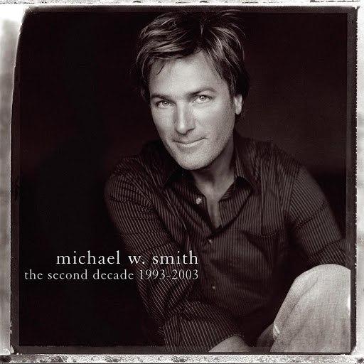 Michael W. Smith альбом The Second Decade 1993-2003