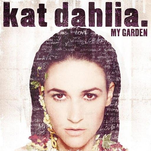 Kat Dahlia альбом My Garden