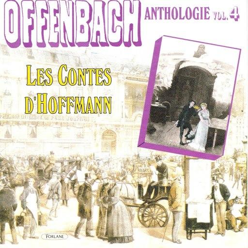 Jacques Offenbach альбом Offenbach : Anthologie, vol. 4 (Les contes d'Hoffmann)