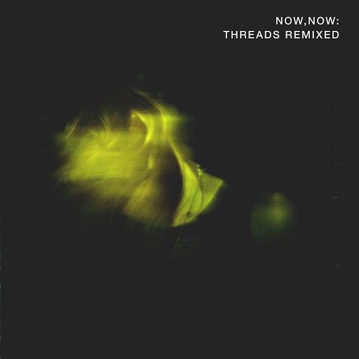 Now, Now альбом Threads (Remixed)