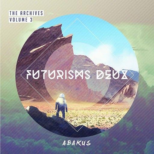 Abakus альбом The Archives, Vol. 3: Futurisms Deux