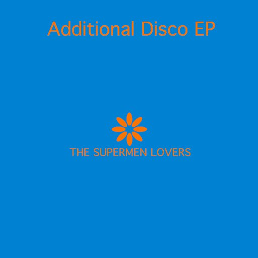 The Supermen Lovers альбом Additional Disco EP - 2007 Remixes