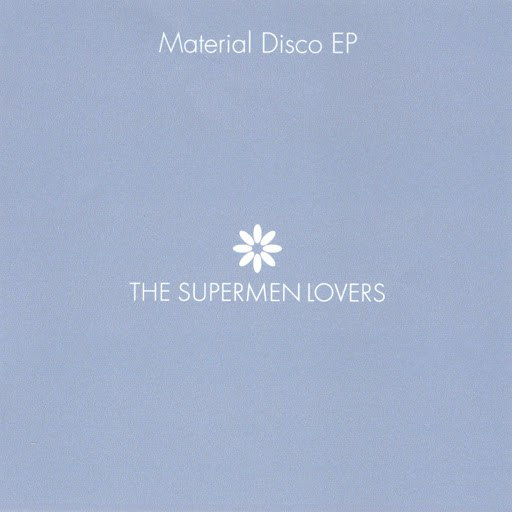 The Supermen Lovers альбом Material Disco EP