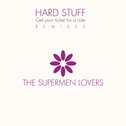 The Supermen Lovers альбом Hard Stuff Remixes - EP