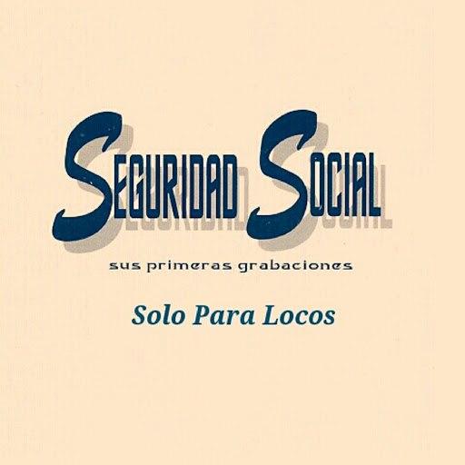 Seguridad Social альбом Seguridad Social - Solo para Locos