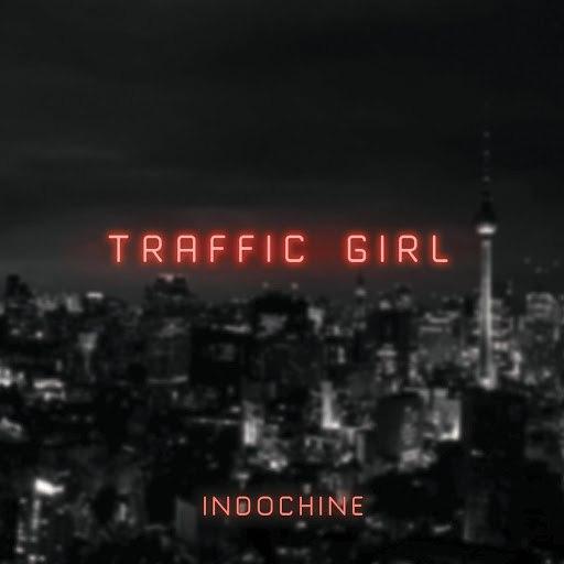 Indochine альбом Traffic Girl (The Pop Mix by Nicola Sirkis [Radio Edit])