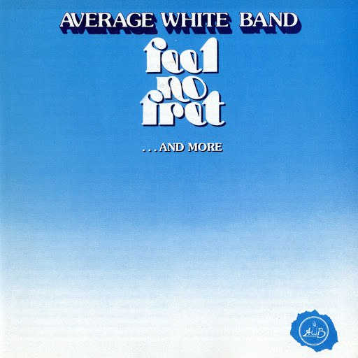 Average White Band альбом Feel No Fret...And More