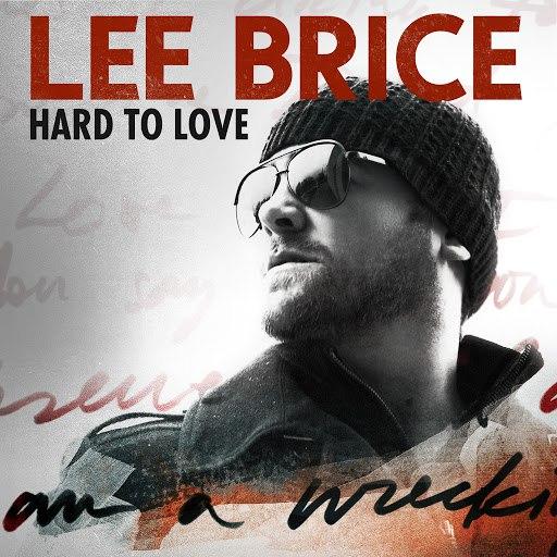 Lee Brice альбом Hard To Love (Acoustic)