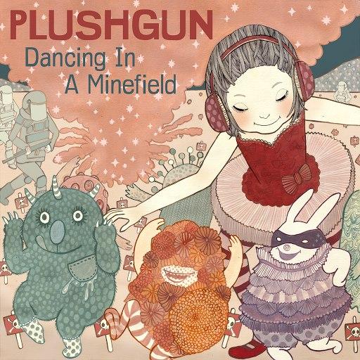 Plushgun альбом Dancing In A Minefield