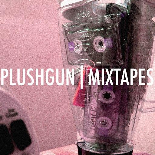 Plushgun альбом Mixtapes