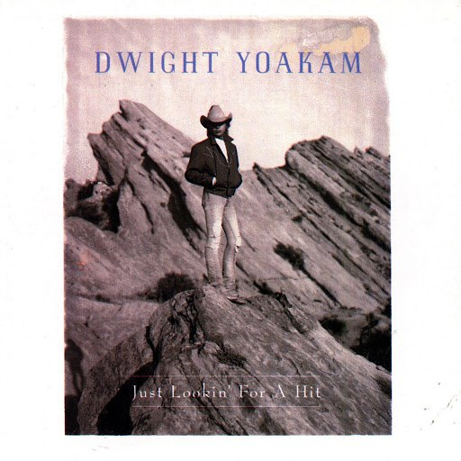 Dwight Yoakam альбом Just Lookin' For A Hit
