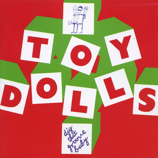 The Toy Dolls альбом Dig That Groove Baby