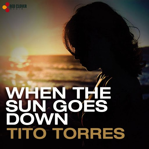 Tito Torres альбом When the Sun Goes Down