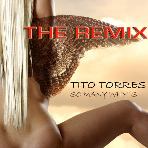 Tito Torres альбом So Many Why's the 2010 Remix