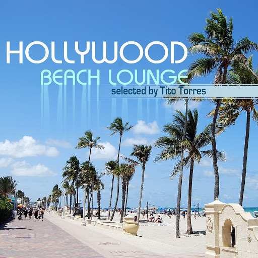 Tito Torres альбом Hollywood Beach Lounge - Selected By Tito Torres