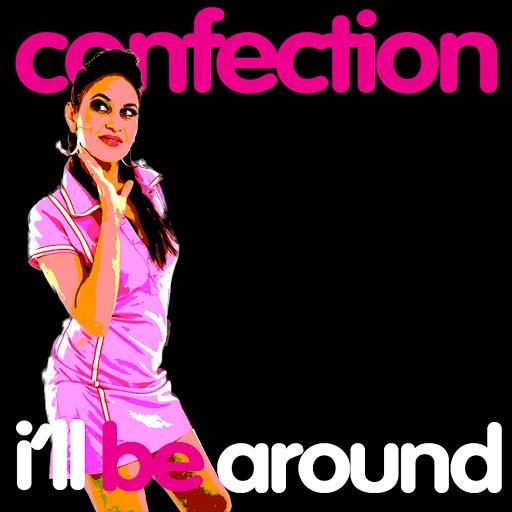 Confection альбом I'll be Around
