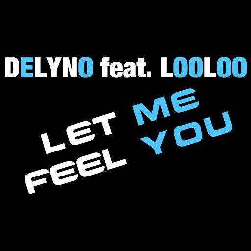 Delyno альбом Let Me Feel You