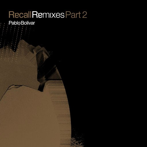 Pablo Bolivar альбом Recall Remixes Part 2