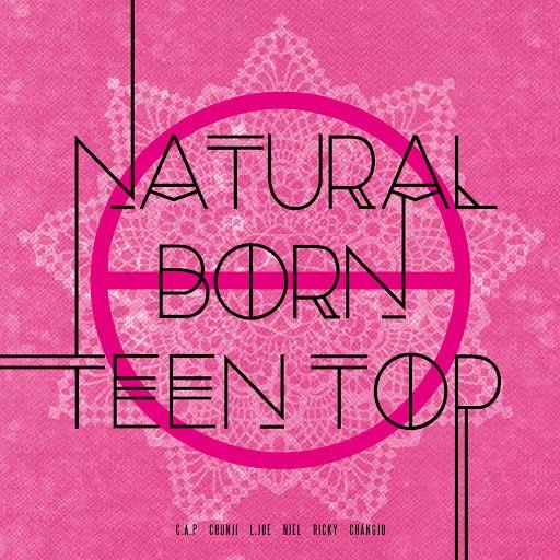 TEEN TOP альбом NATURAL BORN TEEN TOP