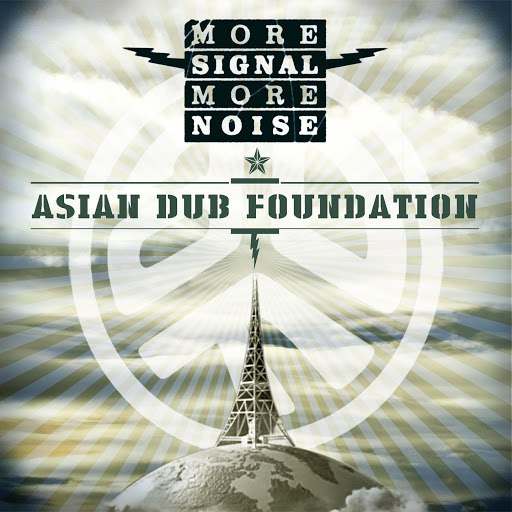 Asian Dub Foundation альбом More Signal More Noise