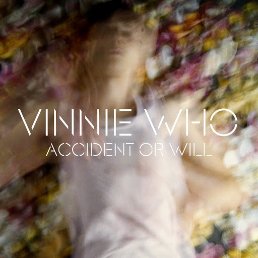 Vinnie Who альбом Accident Or Will