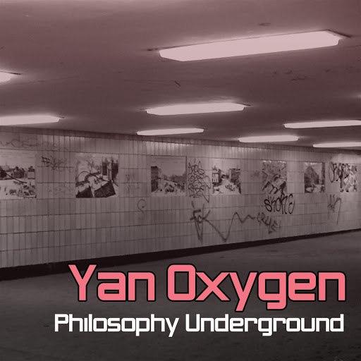 Yan Oxygen альбом Philosophy Underground