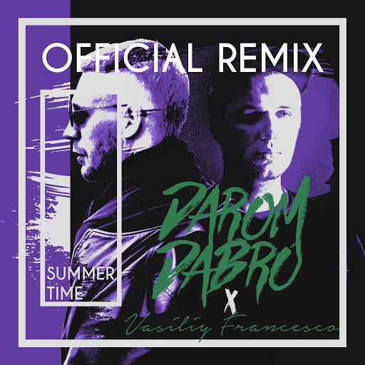 Darom Dabro альбом Summer Time (Vasiliy Francesco Remix)