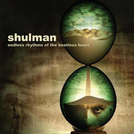 Shulman альбом Endless Rhythms of the Beatless Heart
